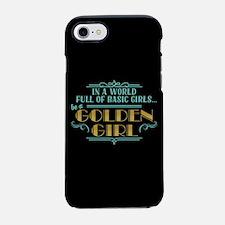 Basic Girl No Golden Girl iPhone 7 Tough Case