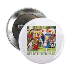 """OFF WITH HER HEAD! 2.25"""" Button"""