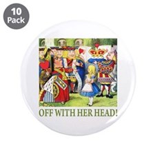"""OFF WITH HER HEAD! 3.5"""" Button (10 pack)"""