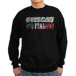I'm Italian Sweatshirt (dark)
