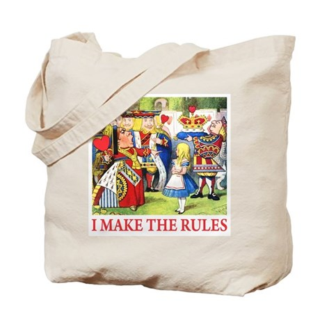 I MAKE THE RULES Tote Bag