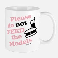 Please Do Not Feed the Models Mug