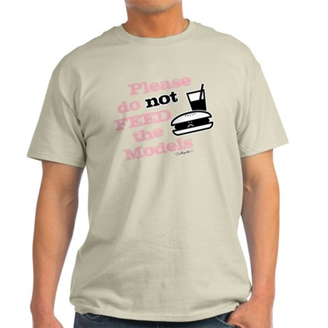 Please Do Not Feed the Models Light T-Shirt