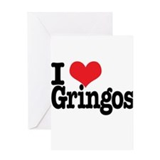 I love gringos Greeting Card