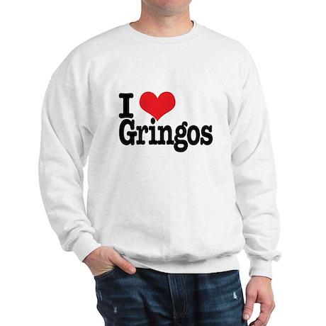 I love gringos Sweatshirt