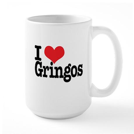 I love gringos Large Mug