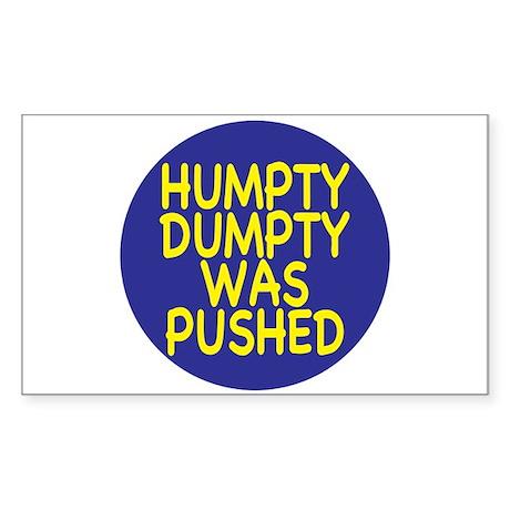 Humpty Dumpty was pushed Rectangle Sticker