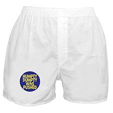 Humpty Dumpty was pushed Boxer Shorts