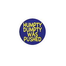 Humpty Dumpty was pushed Mini Button