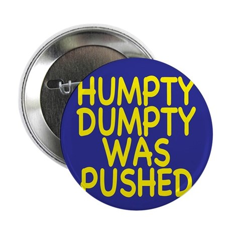 """Humpty Dumpty was pushed 2.25"""" Button (100 pack)"""