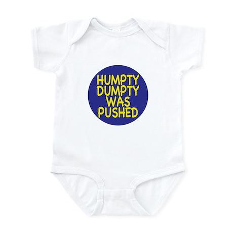 Humpty Dumpty was pushed Infant Bodysuit