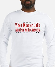 When Disaster Calls Amateur R Long Sleeve T-Shirt
