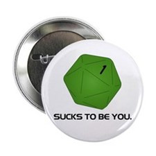 Sucks to be you! Button