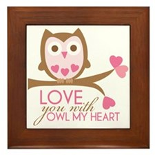 Love you with owl my heart Framed Tile