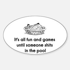 It's All Fun and Games Funny Oval Decal