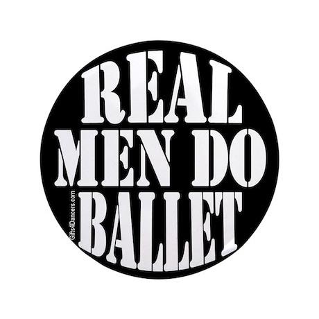 """Real Men Do Ballet 3.5"""" Button"""