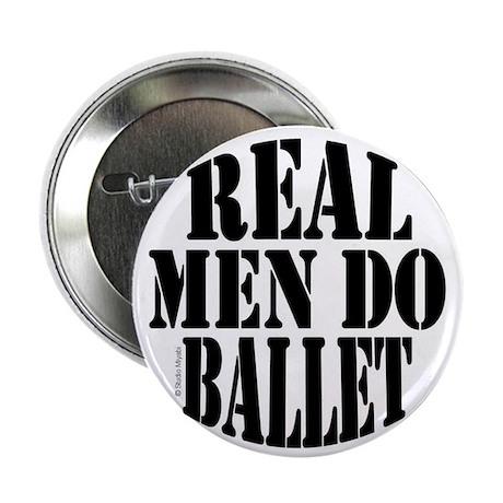 """Real Men Do Ballet 2.25"""" Button"""