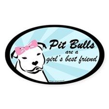 Pit Bulls are a Girl's Best F Oval Decal