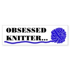 OBSESSED KNITTER Bumper Bumper Sticker