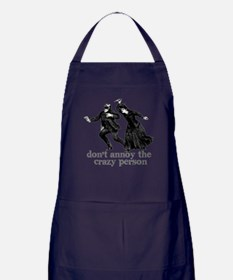 Don't Annoy The Crazy Person Apron (dark)