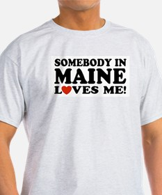 Somebody in Maine Loves Me Ash Grey T-Shirt