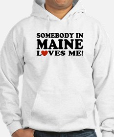 Somebody in Maine Loves Me Hoodie