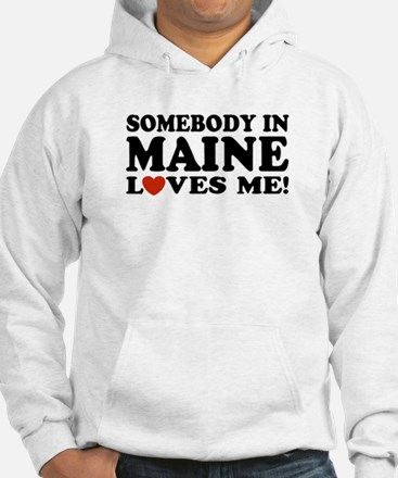 Somebody in Maine Loves Me Jumper Hoody