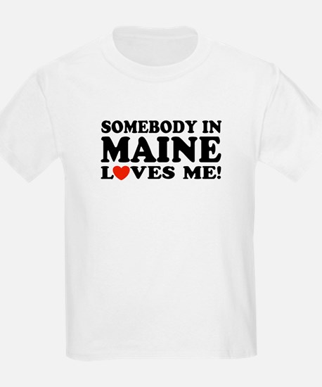 Somebody in Maine Loves Me Kids T-Shirt