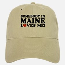 Somebody in Maine Loves Me Baseball Baseball Cap