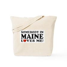 Somebody in Maine Loves Me Tote Bag