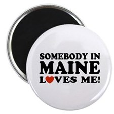 Somebody in Maine Loves Me Magnet