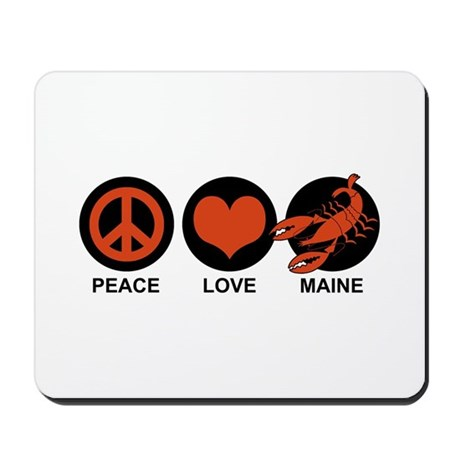 Peace Love Maine Mousepad