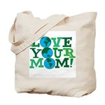 Love Your Mom Tote Bag