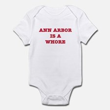 Ann Arbor is a Whore Infant Bodysuit