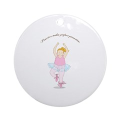 Practice Makes Perfect Pirouettes Ornament (Round)
