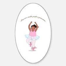 Practice Makes Perfect Pirouettes Oval Decal