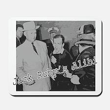 Jack Ruby's Alibi Mousepad