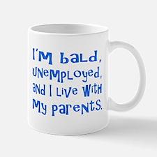 I'm bald.... Mug