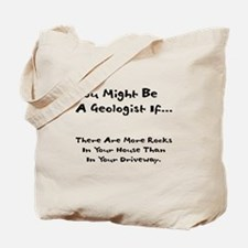 You Might Be A Geologist If.. Tote Bag