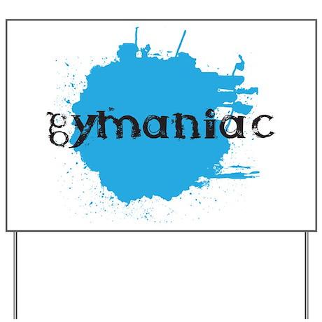Gymaniac Yard Sign