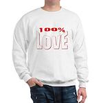 100% Love Sweatshirt