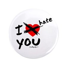 """I hate you 3.5"""" Button"""