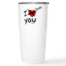 I hate you Travel Mug