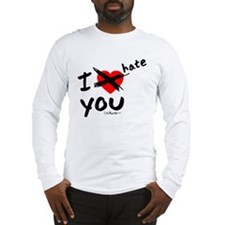 I hate you Long Sleeve T-Shirt