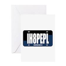 IH8PEPL Greeting Card