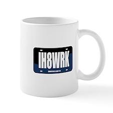 IH8WRK Mug