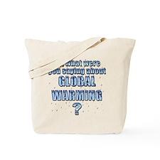 Anti-Global Warming 7 Tote Bag
