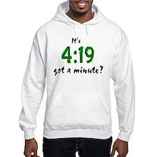 It's 4:19, got a minute? Hoodie