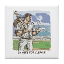 Here for Cleanup Tile Coaster