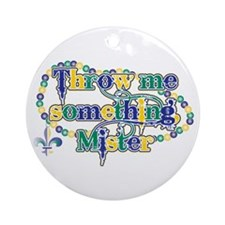 Throw me mister bc Ornament (Round)